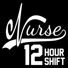 Nurse 12 hour shift dark