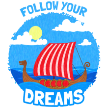 Follow Your Dreams Vikings Ship T-shirts