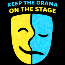 Keep the drama on the stage comedy drama masks theater symbol tees