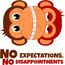 no expectations no disappointments monkeys