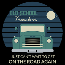 I can't wait to be on the road again retro truck apparel