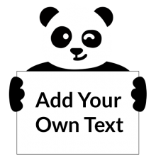 Panda holds blank sign Add Your Own Custom Text Template