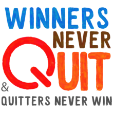 Winners never quit and quitters never win tees