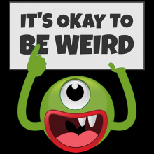 Its okay to be weird Monster Holding Blank Sign