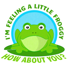 I am Feeling A Little Froggy How About You Frog t-shirts