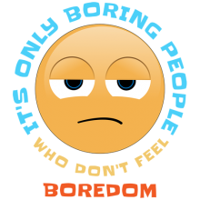 Its only boring people who dont feel boredombored Smiley t-shirts