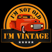 I am Not Old I am Vintage Classic truck t-shirts